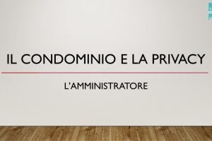 Il Condomino e la privacy: L'amministratore