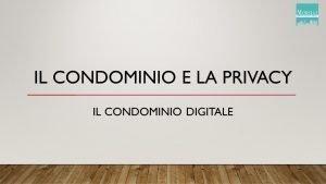Il Condomino e la privacy: Il Condominio Digitale
