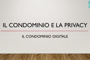 Il Condomino e la privacy: Il Condominio Digitale
