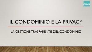 Il Condomino e la privacy: La Gestione Trasparente del Condominio