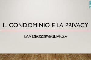 Il Condomino e la privacy: La Videosorveglianza