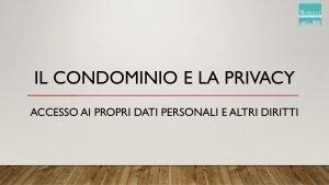 Il Condomino e la privacy: Il Diritto di Accesso ai Propri Dati Personali