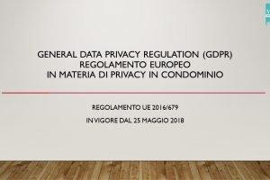 General Data Privacy Regulation (GDPR) in Condominio